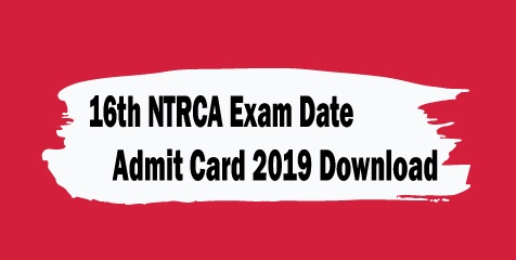 16th NTRCA Admit Card Download